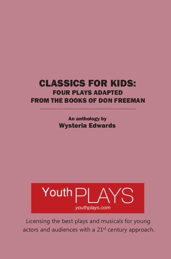 Classics For Kids Four Plays Adapted From The Books Of Don Freeman By Wysteria Edwards